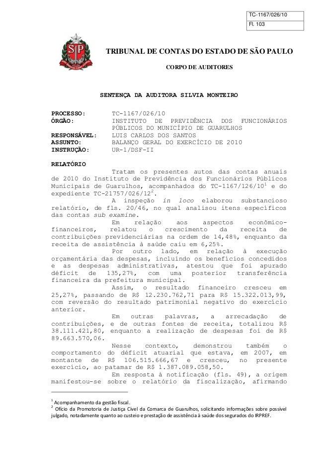 TC-1167/026/10 Fl. 103 TRIBUNAL DE CONTAS DO ESTADO DE SÃO PAULO CORPO DE AUDITORES SENTENÇA DA AUDITORA SILVIA MONTEIRO P...
