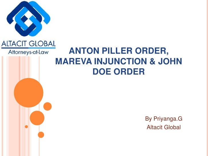 ANTON PILLER ORDER, MAREVA INJUNCTION & JOHN DOE ORDER<br />By Priyanga.G<br />Altacit Global<br />