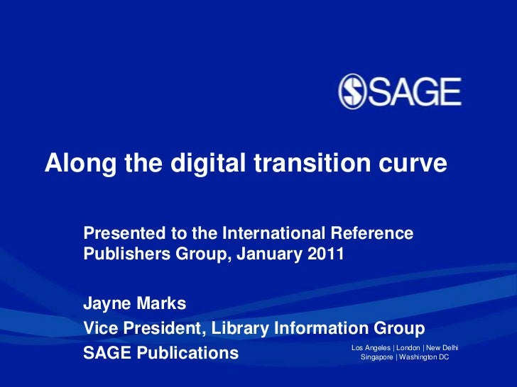 Along the digital transition curve<br />Presented to the International Reference Publishers Group, January 2011<br />Jayne...