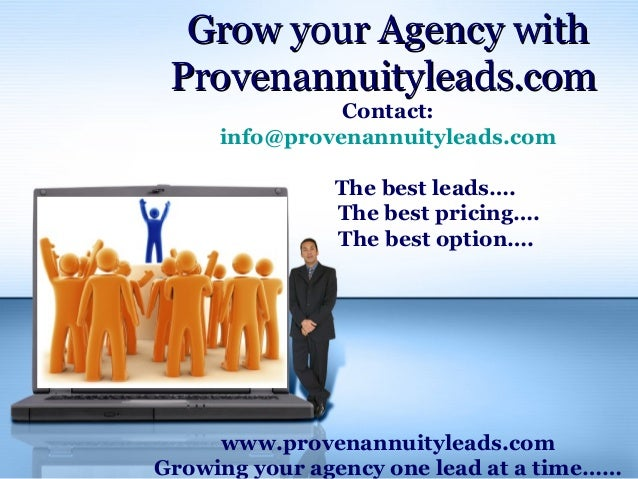 Grow your Agency withGrow your Agency with Provenannuityleads.comProvenannuityleads.com Contact: info@provenannuityleads.c...