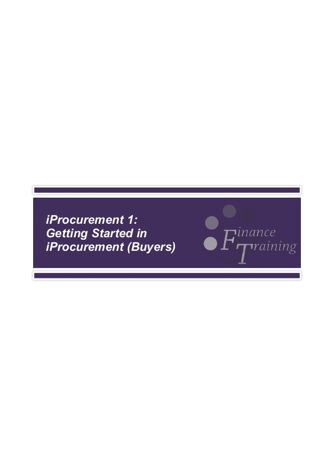 iProcurement 1: Getting Started in iProcurement (Buyers)
