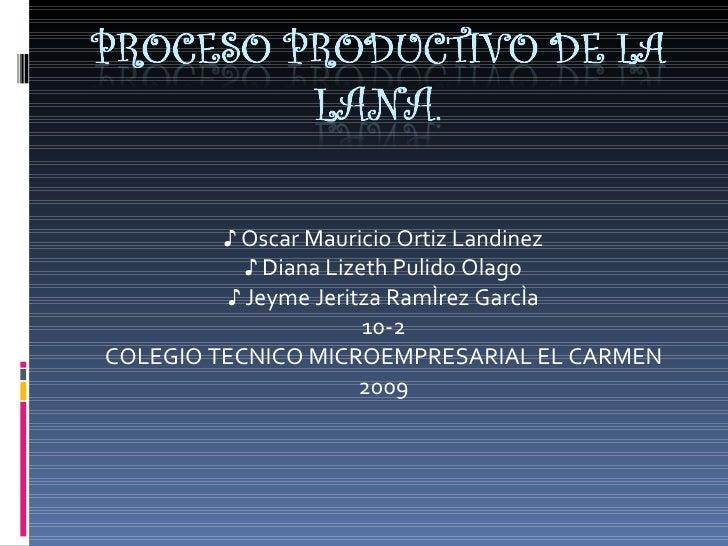 ♪  Oscar Mauricio Ortiz Landinez ♪  Diana Lizeth Pulido Olago ♪  Jeyme Jeritza Ramírez García 10-2 COLEGIO TECNICO MICROEM...