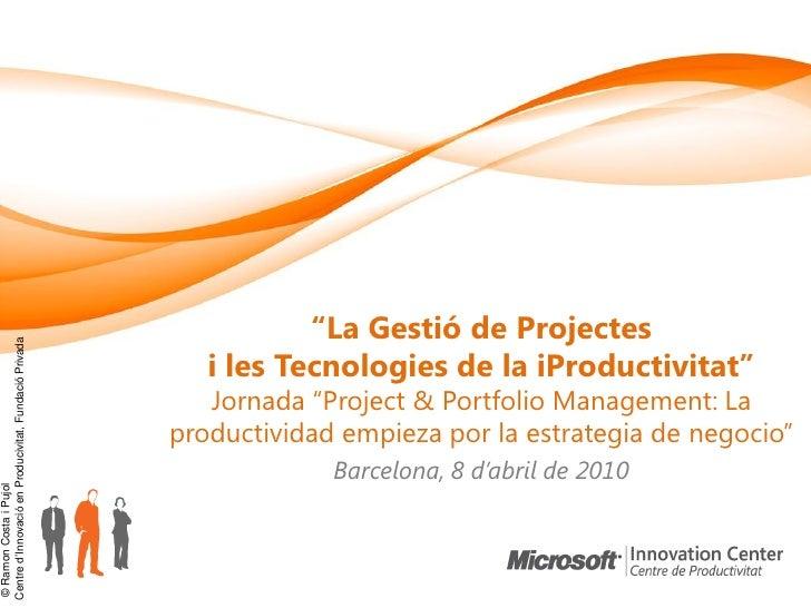 """""""La Gestió de Projectes Centre d'Innovació en Producivitat, Fundació Privada                                              ..."""