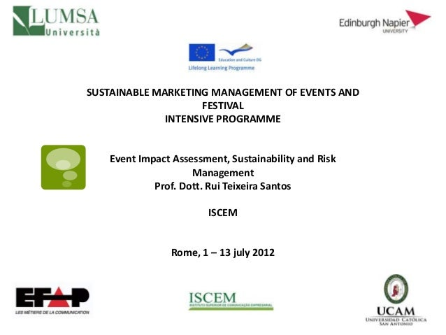 SUSTAINABLE MARKETING MANAGEMENT OF EVENTS AND                     FESTIVAL              INTENSIVE PROGRAMME   Event Impac...