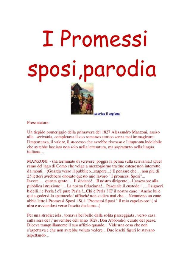 I Promessi sposi,parodia scarica il copione  Presentatore Un tiepido pomeriggio della primavera del 1827 Alessandro Manzon...