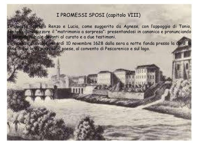 I PROMESSI SPOSI (capitolo VIII) In questo capitolo Renzo e Lucia, come suggerito da Agnese, con l'appoggio di Tonio, tent...