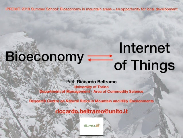 Bioeconomy Internet of Things IPROMO 2018 Summer School: Bioeconomy in mountain areas – an opportunity for local developme...