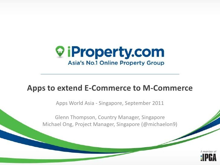 Apps to extend E-Commerce to M-Commerce<br />Apps World Asia - Singapore, September 2011<br />Glenn Thompson, Country Mana...