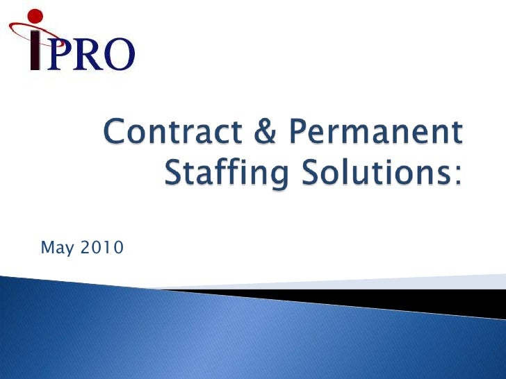 Contract & Permanent Staffing Solutions:<br />May 2010<br />