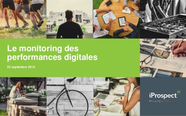 Le monitoring des performances digitales 22 septembre 2015