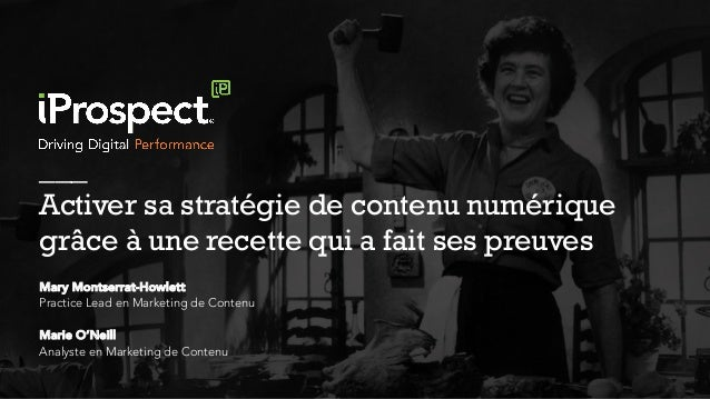 Mary Montserrat-Howlett Practice Lead en Marketing de Contenu Marie O'Neill Analyste en Marketing de Contenu ___ Activer s...