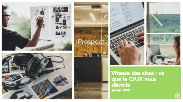 Vitesse des sites : ce que le CrUX nous dévoile Janvier 2019