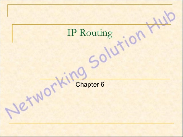 IP Routing Chapter 6