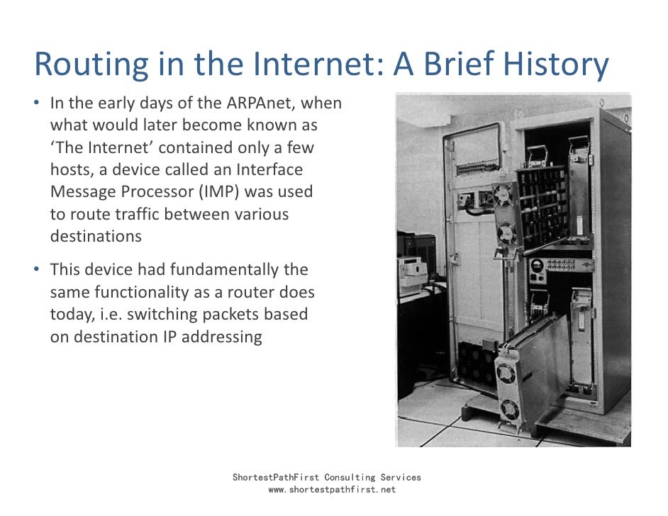 Routing in the Internet: A Brief History • In the early days of the ARPAnet, when   what would later become known as   'Th...