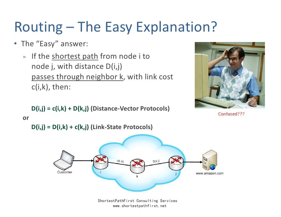 """Routing – The Easy Explanation? • The """"Easy"""" answer:   » If the shortest path from node i to     node j, with distance D(i..."""