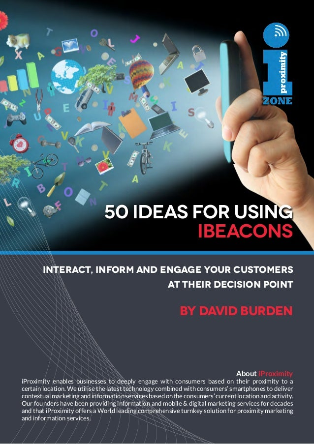 50 Ideas for using  iBeacons  Interact, Inform and Engage your customers  at their decision point  by DAVid burden  About ...
