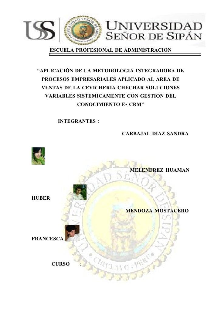 """ESCUELA PROFESIONAL DE ADMINISTRACION     """"APLICACIÓN DE LA METODOLOGIA INTEGRADORA DE   PROCESOS EMPRESARIALES APLICADO A..."""