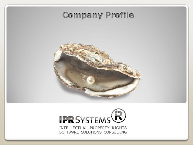 Company Profile INTELLECTUAL PROPERTY RIGHTS SOFTWARE SOLUTIONS CONSULTING