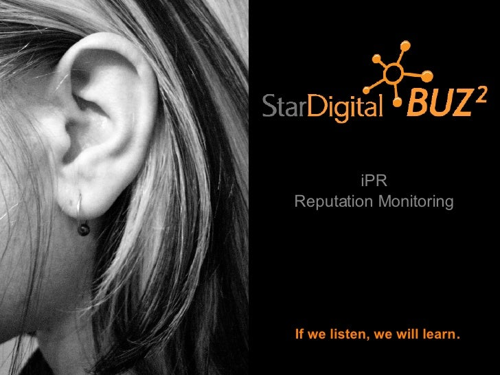 If we listen, we will learn . iPR Reputation Monitoring