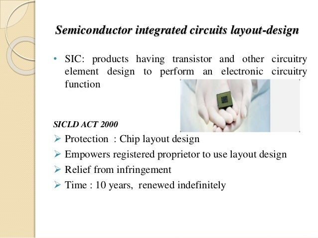 Semiconductor integrated circuits layout-design • SIC: products having transistor and other circuitry element design to pe...