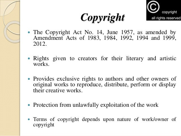 Copyright  The Copyright Act No. 14, June 1957, as amended by Amendment Acts of 1983, 1984, 1992, 1994 and 1999, 2012.  ...
