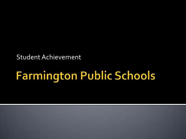 Farmington Public Schools<br />Student Achievement <br />