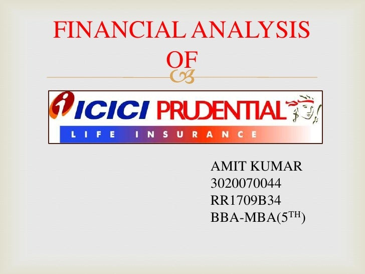 FINANCIAL ANALYSIS OF<br />AMIT KUMAR<br />3020070044<br />RR1709B34<br />BBA-MBA(5TH)<br />