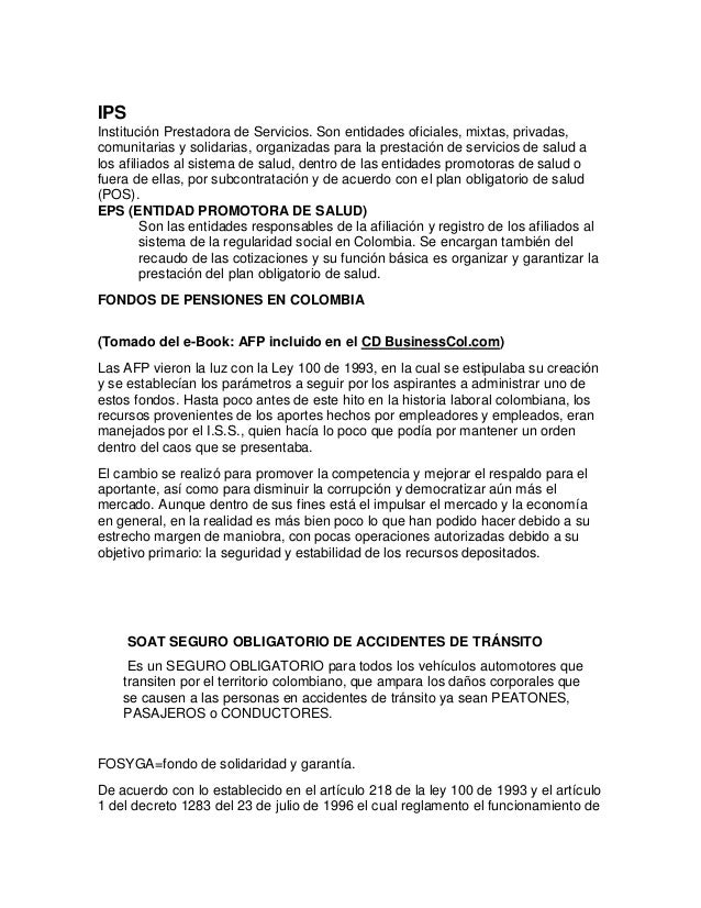 IPS Institución Prestadora de Servicios. Son entidades oficiales, mixtas, privadas, comunitarias y solidarias, organizadas...
