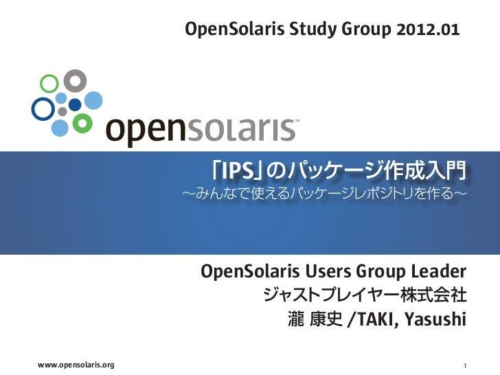 OpenSolaris Study Group 2012.01                                           S                          IPS                  ...