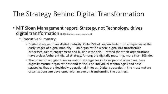 The Strategy Behind Digital Transformation • MIT Sloan Management report: Strategy, not Technology, drives digital transfo...