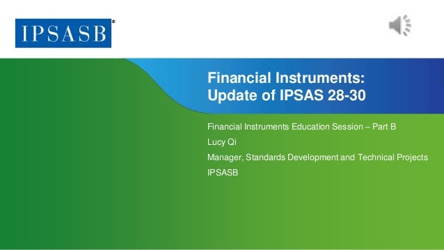 Page 1 | Proprietary and Copyrighted Information Financial Instruments: Update of IPSAS 28-30 Financial Instruments Educat...