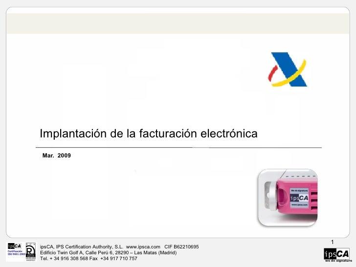 Implantación de la facturación electrónica Mar.  2009