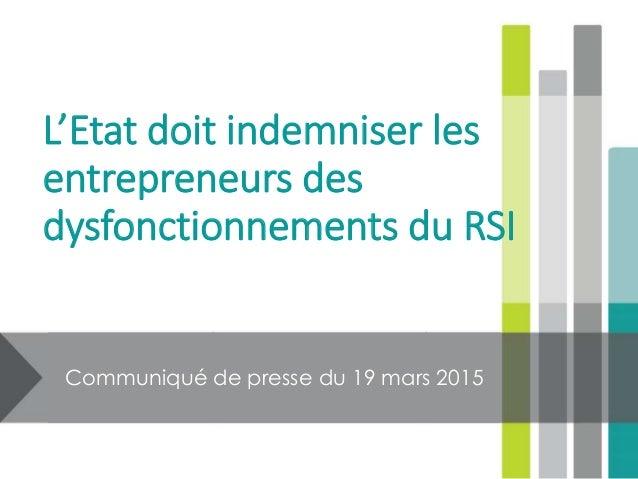 L'Etat doit indemniser les entrepreneurs des dysfonctionnements du RSI Communiqué de presse du 19 mars 2015