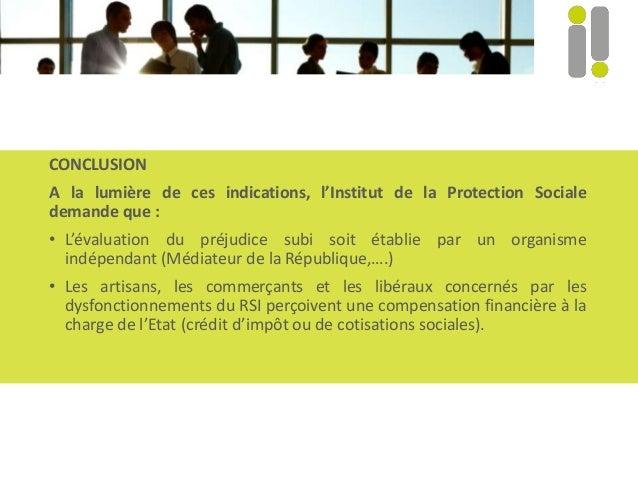 CONCLUSION A la lumière de ces indications, l'Institut de la Protection Sociale demande que : • L'évaluation du préjudice ...