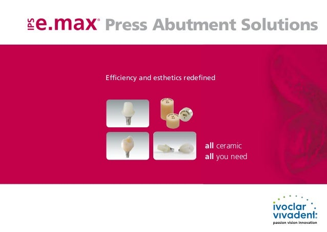 Press Abutment Solutions®    Efficiency and esthetics redefined                                  all ceramic              ...