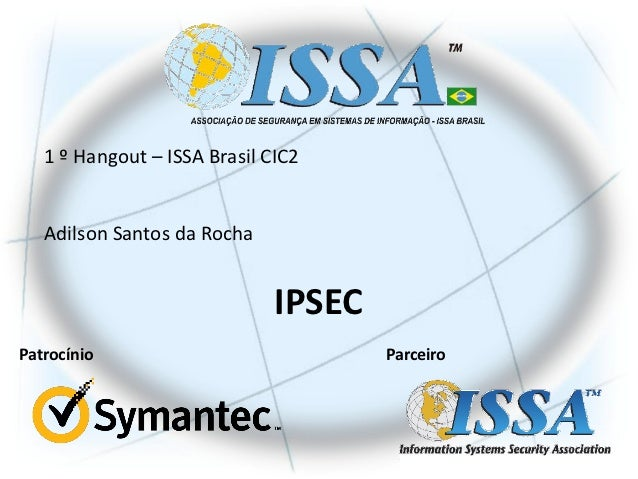 1 º Hangout – ISSA Brasil CIC2   Adilson Santos da Rocha                              IPSECPatrocínio                     ...