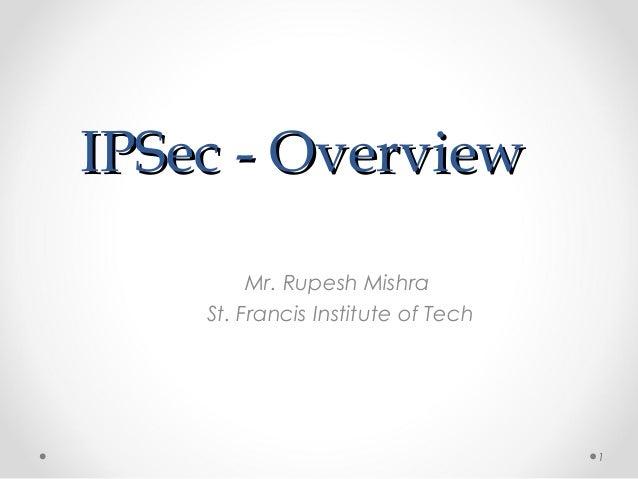 IIPPSSeecc -- OOvveerrvviieeww  Mr. Rupesh Mishra  St. Francis Institute of Tech  1