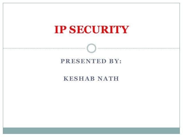 PRESENTED BY:KESHAB NATHIP SECURITY