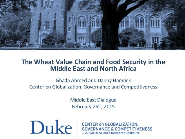 The	   Wheat	   Value	   Chain	   and	   Food	   Security	   in	   the	    Middle	   East	   and	   North	   Africa	    	 ...