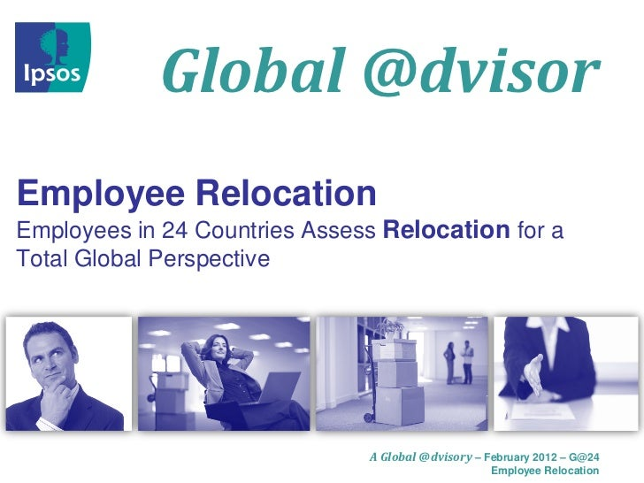 Global @dvisorEmployee RelocationEmployees in 24 Countries Assess Relocation for aTotal Global Perspective                ...