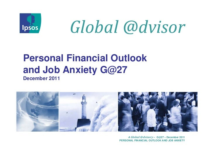 Global@dvisorPersonal Financial Outlookand Job Anxiety G@27December 2011                           A Global@dvisory – G@...