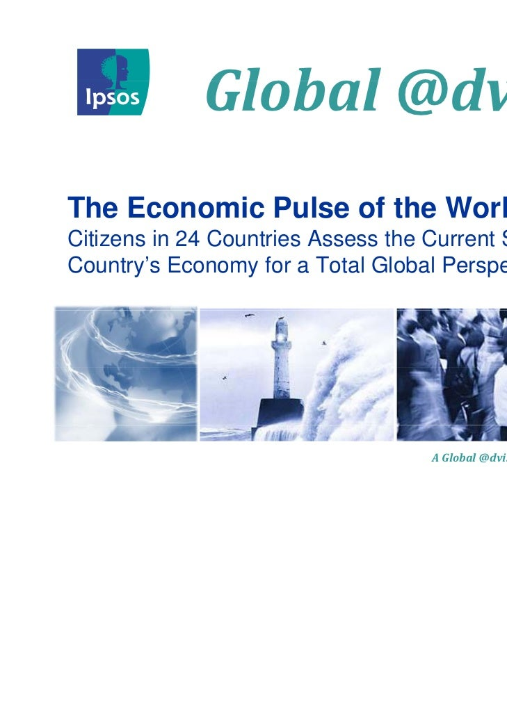 Global@dvisor              Global @d isorThe Economic Pulse of the WorldCitizens in 24 Countries Assess the Current State...