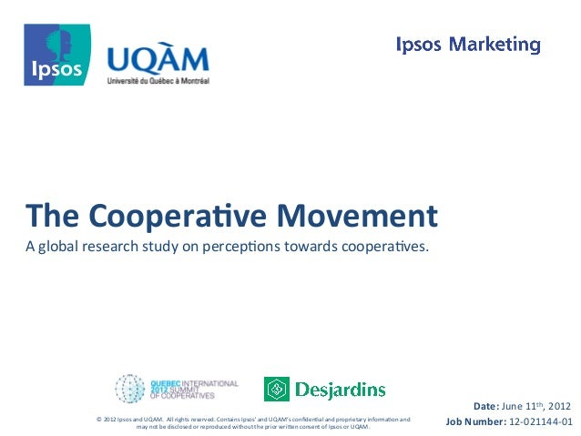 The	  Coopera-ve	  Movement	  A	  global	  research	  study	  on	  percep8ons	  towards	  coopera8ves.	                   ...