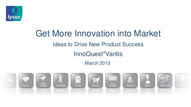 Get More Innovation into Market                              Ideas to Drive New Product Success                           ...