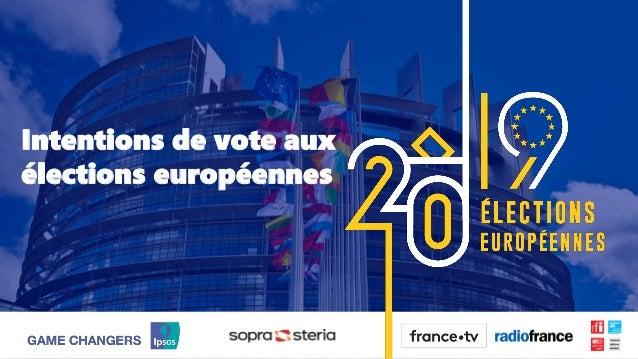 1 ©Ipsos. EUROPÉENNES 2019 1 Intentions de vote aux élections européennes