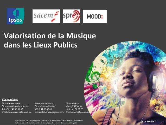 Valorisation de la Musique  dans les Lieux Publics  Vos contacts  Christelle Alexandre  Directrice Générale Adjointe  Tel:...