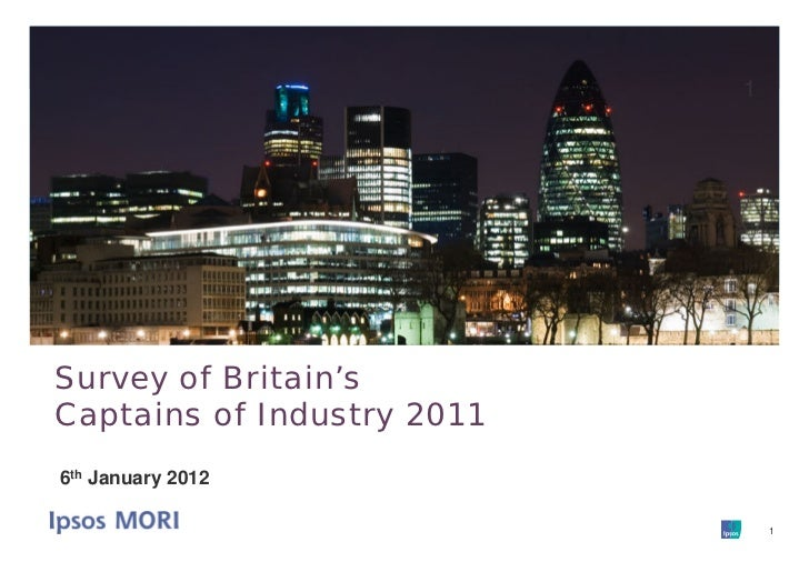 1Survey of Britain'sCaptains of Industry 20116th January 2012                                1