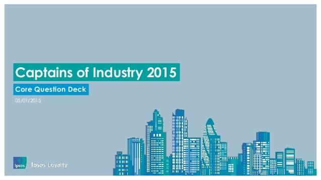 . 05/01/2015 Core Question Deck Captains of Industry 2015