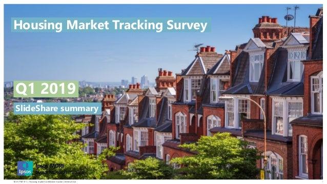118-017787-01 | Housing market confidence tracker | Internal Use SlideShare summary Q1 2019 Housing Market Tracking Survey