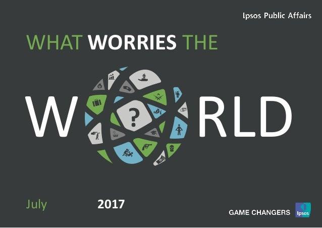 1World Worries | March 2017 | Version 1 | Public W RLD WORRIESWHAT THE ? July 2017
